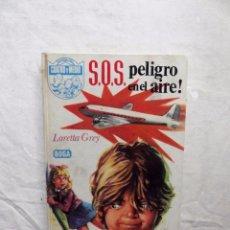 Libros de segunda mano: S.O.S. PELIGRO EN EL AIRE DE LORETTA GREY . Lote 100245811