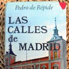 Libros de segunda mano: LAS CALLES DE MADRID. PEDRO DE RÉPIDE. AFRODISIO AGUADO, S. A. MADRID, 1972 X . Lote 100293055