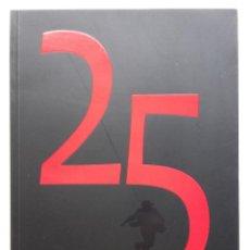 Libros de segunda mano: LIBRO DE LA SEMANA NEGRA 25 ANIVERSARIO - 2012 - GIJON, ASTURIAS. Lote 100302907