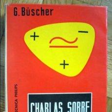 Libros de segunda mano: CHARLAS SOBRE ELECTRÓNICA. . BIBLIOTECA TÉCNICA PHILIPS. PARANINFO 1967. Lote 100317327