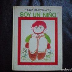Libros de segunda mano: VV.AA SOY UN NIÑO. PRIMERA BIBLIOTECA ALTEA 1979. Lote 100330795