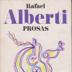 Libros de segunda mano: RAFAEL ALBERTI - PROSAS - NATALIA CALAMAI - ALIANZA 1980. Lote 100341331