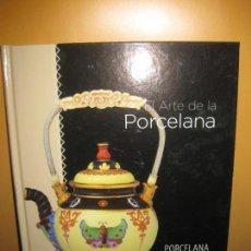 Libros de segunda mano: EL ARTE DE LA PORCELANA. PORCELANA CON ESTILO. CLUB INTERNACIONAL DEL LIBRE 2015.. Lote 100367187