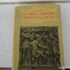 Libros de segunda mano: CUANDO LAS GRANDES ARTISTAS ERAN NIÑAS. Lote 100372971