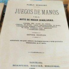 Libros de segunda mano: JUEGOS DE MANOS EL ARTE DE HACER DIABLURAS PABLO MINGUET - FACSIMIL- NAIPES -MAGIA ILUSIONISMO-1885. Lote 100378842