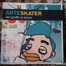 Libros de segunda mano: ARTE SKATER (DEL GRAFFITI AL LIENZO). GUSTAVO GILI, 2006. EXCELENTE ESTADO. WATERHOUSE Y PENHALLOW.. Lote 100390931
