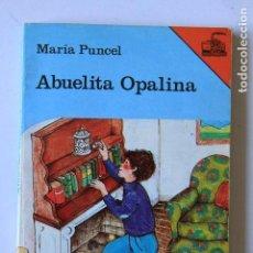 Second hand books - Literatura infantil. Abuelita Opalina - María Puncel - Barco de vapor - 100431335