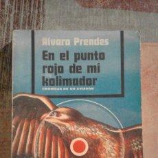Libros de segunda mano: EN EL PUNTO ROJO DE MI KOLIMADOR - ÁLVARO PRENDES. Lote 100434471