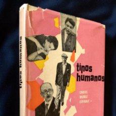 Libros de segunda mano: TIPOS HUMANOS | CARLOS MUÑOZ ESPINALT | TORAY 1957 (1ª EDICIÓN). Lote 100445847