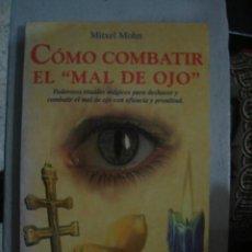 Libros de segunda mano: COMO COMBATIR EL MAL DE OJO, DE MITXEL MOHN. KARMA 7, 1998. Lote 100457207