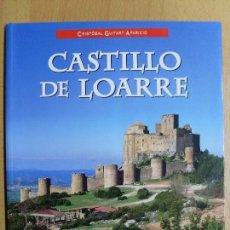 Libros de segunda mano: CASTILLO DE LOARRE / CRISTÓBAL GUITART APARICIO / 2004. Lote 100478911