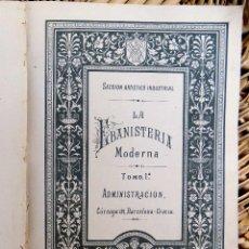 Libros de segunda mano: LA EBANESTERIA MODERNA. TOMO 1. SECCION ARTISTICO INDUSTRIAL. E. SERRA BORREL.. Lote 100506627