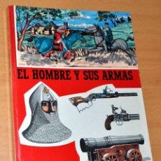 Libros de segunda mano: EL HOMBRE Y SUS ARMAS - EDITORIAL TEIDE - LIBRO TAPA DURA - BIEN CONSERVADO - AÑO 1967. Lote 100509851
