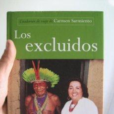 Libros de segunda mano: LOS EXCLUIDOS - CARMEN SARMIENTO -CUADERNOS DE VIAJE. Lote 100523683