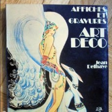 Libros de segunda mano: AFFICHES ET GRAVURES. ART DECO (PÓSTERS Y GRABADOS).-JEAN DELHAYE. Lote 100524171