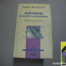 Libros de segunda mano: BENEDETTI, MARIO: ARTICULARIO. DESEXILIO Y PERPLEJIDADES. Lote 100579631