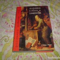 Libri di seconda mano: DICCIONARIO EDIMASTER ALQUIMIA , CABALA SIMBOLOGIA , J. FELIPE ALONSO. Lote 100583371