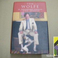 Libros de segunda mano: WOLFE, TOM: EL PERIODISMO CANALLA Y OTROS ARTÍCULOS (TRAD:Mª EUGENIA CIOCCHINI). Lote 100585383