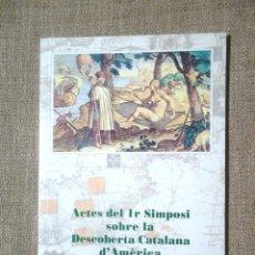 Libri di seconda mano: ACTES DEL 1R SIMPOSI SOBRE LA DESCOBERTA CATALANA D'AMÈRICA D'ARENYS DE MUNT 2001 JORDI BILBENY BO. Lote 100628663