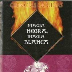 Libros de segunda mano: MAGIA NEGRA. MAGIA BLANCA. MIRIAM ARAÚJO. Lote 100633195