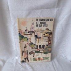 Libros de segunda mano: TU COMPORTAMIENTO Y EL MUNDO EN QUE VIVES SANTILLANA 1966. Lote 100634955