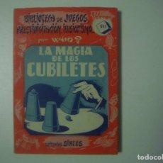 Libros de segunda mano: LIBRERIA GHOTICA. LA MAGIA DE LOS CUBILETES. POR WHO?BIBLIOTECA DE JUEGOS...1951.MUY ILUSTRADO.MAGIA. Lote 100639307