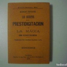 Libros de segunda mano: LIBRERIA GHOTICA. ROBERT-HOUDIN. LOS SECRETOS DE LA PRESTIDIGITACION Y DE LA MAGIA. 1875. FACSIMIL. Lote 100639435