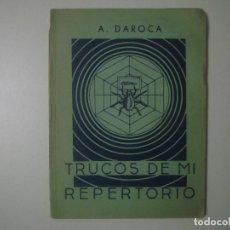 Libros de segunda mano: LIBRERIA GHOTICA. A.DAROCA. TRUCOS DE MI REPERTORIO. MUY ILUSTRADO. 1955. MAGIA. PRIMERA EDICION. . Lote 100641183