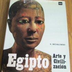 Libros de segunda mano: ARTE Y CIVILIZACION DE EGIPTO - POR KAZIMIER MACHALOWSKI - EDIT. GUSTAVO GILI . Lote 100649819