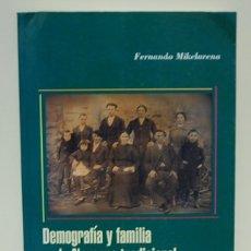 Libros de segunda mano: DEMOGRAFÍA Y FAMILIA EN LA NAVARRA TRADICIONAL. FERNANDO MIKELARENA. Lote 194361376