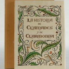 Libros de segunda mano: LA HISTORIA DEL MUY VALIENTE Y ESFORZADO CABALLERO CLAMASES HIJO DE MARCADITAS-BARCELONA, 1944. Lote 100745567