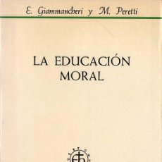 Libros de segunda mano: GIAMMANCHERI / PERETTI : LA EDUCACIÓN MORAL (HERDER, 1981) . Lote 100760299