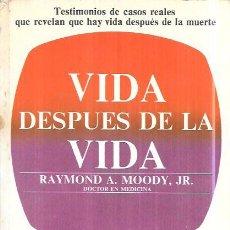 Libros de segunda mano: VIDA DESPUÉS DE LA MUERTE. RAYMOD A. MOODY,JR. EDAF S.A. 1978. Lote 122036992