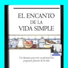 Libros de segunda mano: EL ENCANTO DE LA VIDA SIMPLE - SARAH BAN BREATHNACH - EDICIONES B - MUY RARO - 1996. Lote 100889663