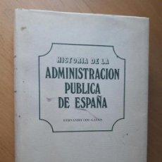 Libros de segunda mano: HISTORIA DE LA ADMINISTRACIÓN PUBLICA DE ESPANA - FERNANDO COS-GAYÓN. Lote 100915811