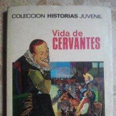 Libros de segunda mano: VIDA DE CERVANTES - COLECCIÓN HISTORIAS JUVENIL, 11 - BRUGUERA, 1968 - 1ª EDICIÓN. Lote 100936399