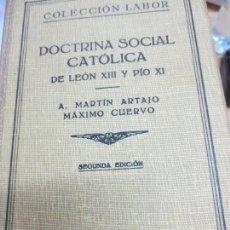 Libros de segunda mano: DOCTRINA SOCIAL CATÓLICA DE LEÓN XIII Y PÍO XI VV.AA EDIT LABOR AÑO 1939. Lote 100944027