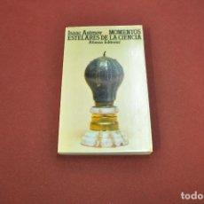 Libros de segunda mano: MOMENTOS ESTELARES DE LA CIENCIA - ISAAC ASIMOV - ALIANZA EDITORIAL - CI1. Lote 100989311