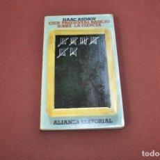 Libros de segunda mano: CIEN PREGUNTAS BASICAS SOBRE LA CIENCIA - ISAAC ASIMOV - ALIANZA EDITORIAL - CI1. Lote 100989431