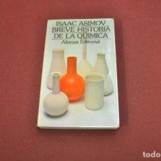 Libros de segunda mano: BREVE HISTORIA DE LA QUIMICA - ISAAC ASIMOV - ALIANZA EDITORIAL - CI1. Lote 100989723