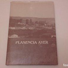 Libros de segunda mano: PLASENCIA AYER.. Lote 100996391