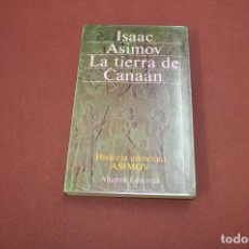 Libros de segunda mano: LA TIERRA DE CANAÁN - ISAAC ASIMOV - ALIANZA EDITORIAL - HU2. Lote 100996959