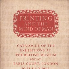Libros de segunda mano: BRITISH MUSEUM: PRINTING AND THE MIND OF MAN. CATALOGUE OF THE EXHIBITIONS. LONDON, 1963 IMPRENTA. Lote 101010459