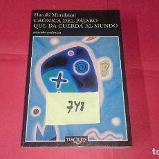 Libros de segunda mano: CRÓNICA DEL PÁJARO QUE DA CUERDA AL MUNDO HARUKI MURAKAMI ED. TUSQUETS 748. Lote 101021043