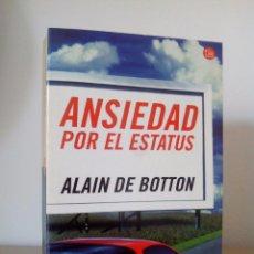 Libros de segunda mano: ALAIN DE BOTTON. ANSIEDAD POR EL ESTATUS.SANTILLANA.2005.. Lote 101045155