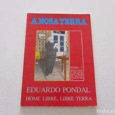 Libros de segunda mano: VV.AA. A NOSA TERRA. EXTRA-7. EDUARDO PONDAL: HOME LIBRE, LIBRE TERRA. RMT83764. . Lote 101050447