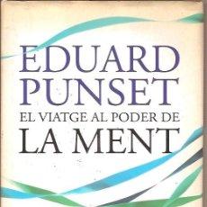 Libros de segunda mano: EL VIATGE AL PODER DE LA MENT EDUARD PUNSET DESTINO. Lote 101050627