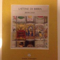 Libros de segunda mano: LATAS DE CERVEZA : (LATTINE DI BIRRA)/ ITINERARI D IMMAGINNI. Lote 101059279