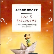 Libros de segunda mano: LAS 3 PREGUNTAS QUIEN SOY ADONDE VOY CON QUIEN JORGE BUCAY RBA. Lote 101060051
