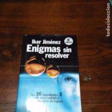 Libros de segunda mano: ENIGMAS SIN RESOLVER, IKER JIMENEZ. Lote 101062947